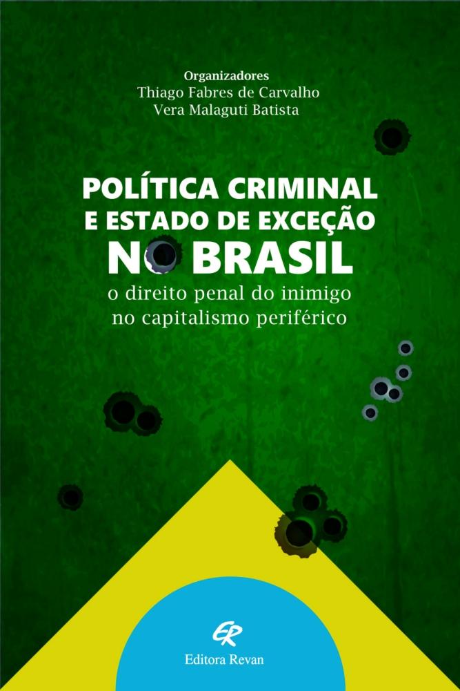 Política Criminal e Estado de Exceção no Brasil - o direito penal ...